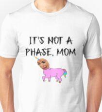 """IT'S NOT A PHASE, MOM"" - Kim Kardashian Unisex T-Shirt"