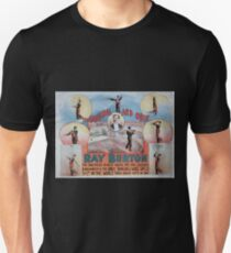 Performing Arts Posters The original and only Ray Burton the greatest most novel mid air juggler balancer the only swinging wire rifle shot in the world three great acts in one 0500 Unisex T-Shirt