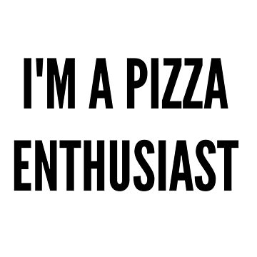 """""""I'M A PIZZA ENTHUSIAST"""" t-shirt (Michael Clifford) by arnia-h"""