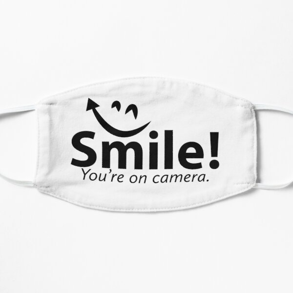 Smile You're re on Camera  Flat Mask