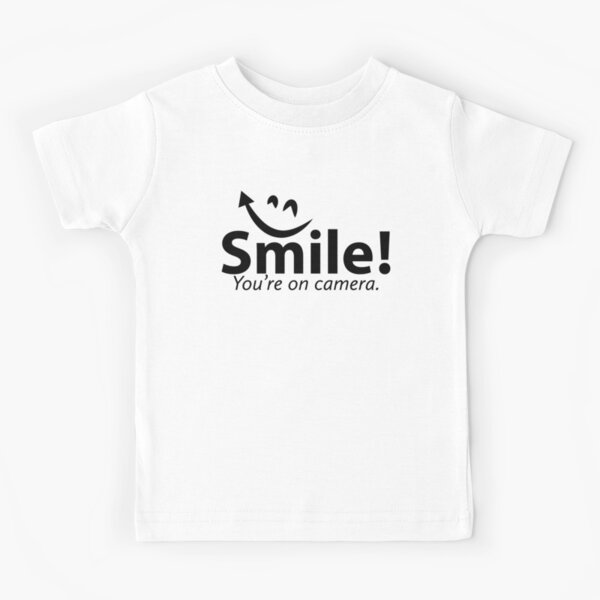 Smile You're re on Camera  Kids T-Shirt