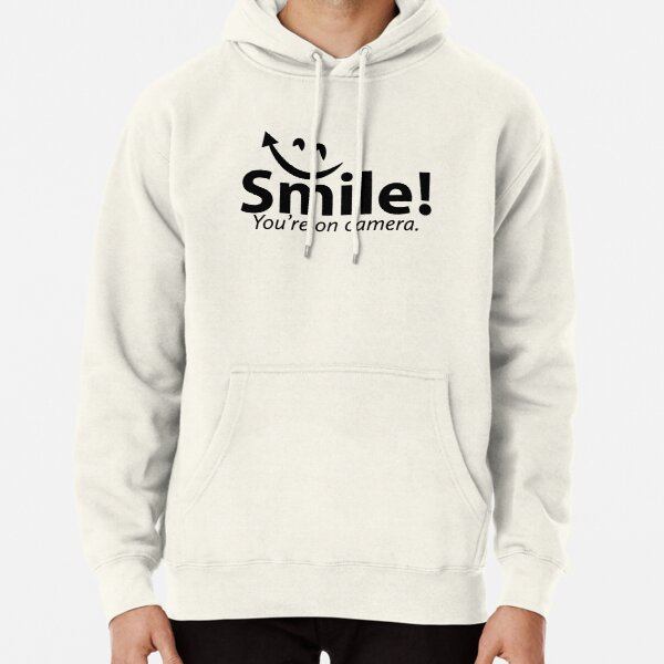 Smile You're re on Camera  Pullover Hoodie