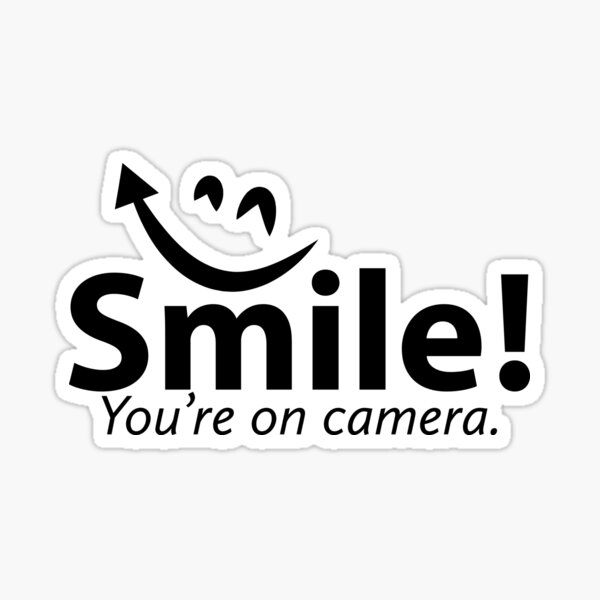 Smile You're re on Camera  Sticker