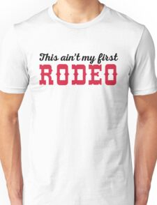 My First Rodeo Funny Quote Unisex T-Shirt