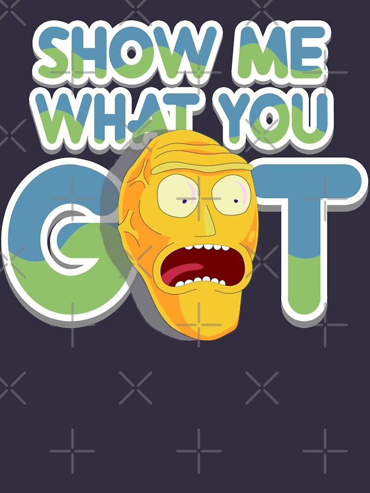 "Cromulon AKA/Giant head, ""Show me what you got"" Rick and morty | Unisex T-Shirt"