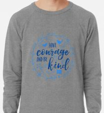 Have Courage and Be Kind Typography Cobalt Blue Lightweight Sweatshirt