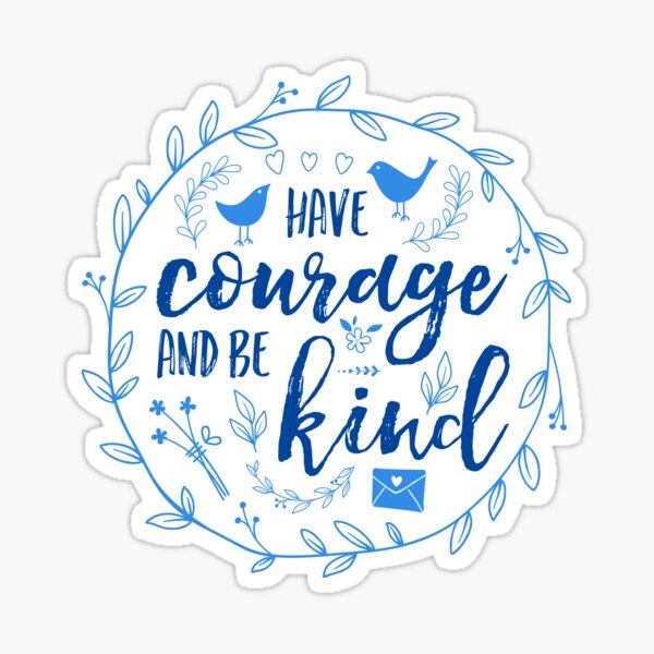 Have Courage and Be Kind Typography Cobalt Blue Glossy Sticker