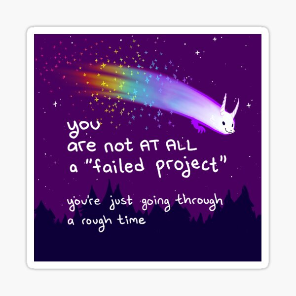 """""""You're Not AT ALL a Failed Project"""" Dragon Comet Sticker"""