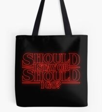 should i stay or should i go? Tote Bag