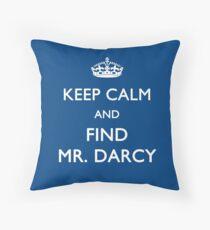 Keep Calm and Find Mr. Darcy - Jane Austen Throw Pillow
