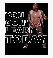 You Gon Learn Today - Kevin Hart Photographic Print