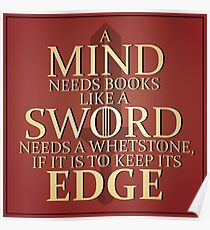 "Game of Thrones - ""A Mind needs books like a Sword needs a Whetstone, if it is to keep its Edge"" Poster"