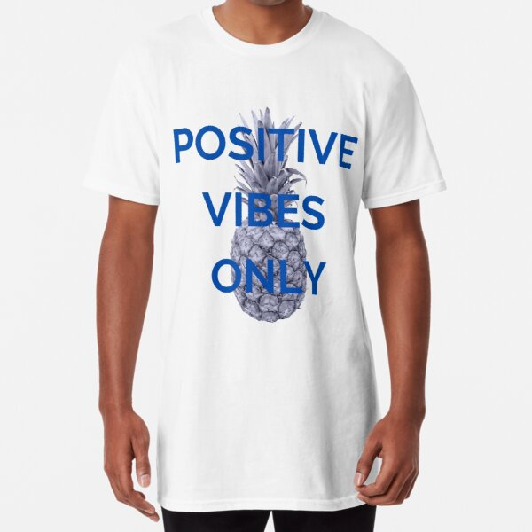 Positive Vibes Only Shirt | Long Style Shirt | T-Shirt Style | Unisex Shirt | Gift Idea  Long T-Shirt