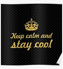 Keep calm and stay cool... Inspirational Quote (Square) Poster
