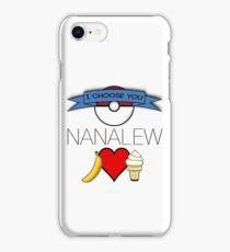 I Choose You, Nanalew! iPhone Case/Skin