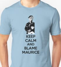 Keep Calm and Blame Maurice T-Shirt