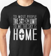 sky is no the limit it's home T-Shirt
