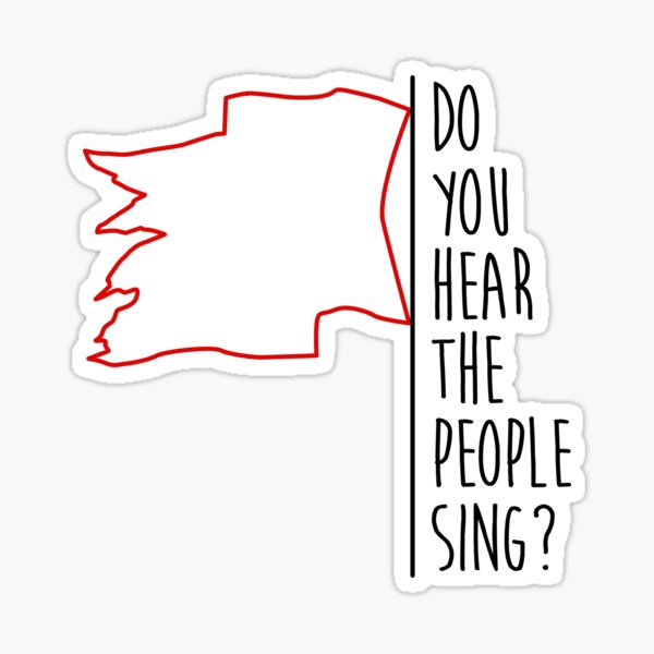Do you hear the people sing? / Red Flag Sticker
