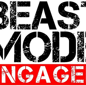 Beast Mode Engaged - Gym Phrase by RedTees