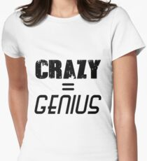 CRAZY = GENIUS Womens Fitted T-Shirt