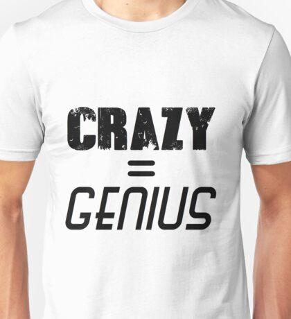 CRAZY = GENIUS Unisex T-Shirt