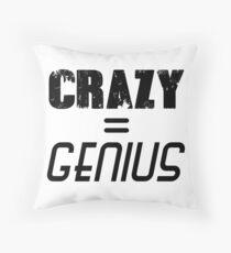 CRAZY = GENIUS Throw Pillow