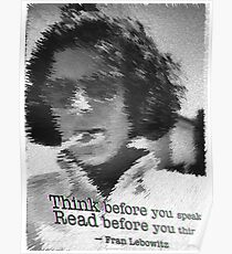 Think before you speak. Read before you think.  Poster