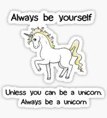 Always Be Yourself - Unicorn Sticker