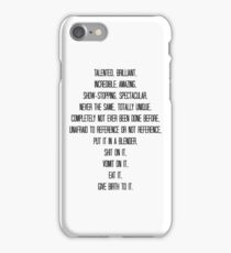 Talented, brilliant, incredible, amazing, show-stopping... iPhone Case/Skin