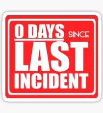 Zero days since last incident sign Sticker