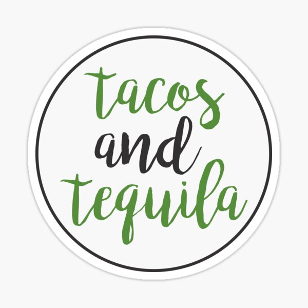 Tacos And Tequila Sticker
