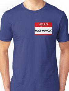 Hugh Mungus T-Shirt