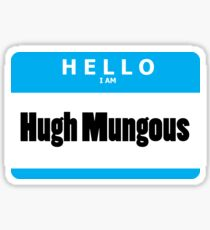 My name is Humungous Sticker