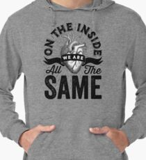 On The Inside We Are All The Same. Lightweight Hoodie