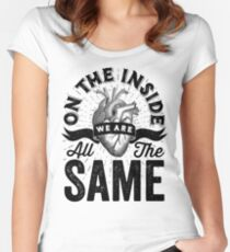 On The Inside We Are All The Same. Women's Fitted Scoop T-Shirt