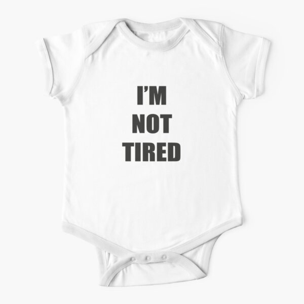 Im NOT tired - Matching outfits (Baby) Short Sleeve Baby One-Piece