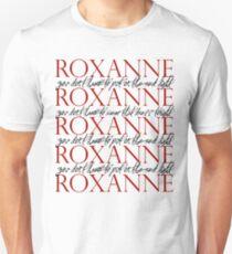 Roxanne Unisex T-Shirt