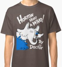 Horton Hears Doctor Who! Classic T-Shirt