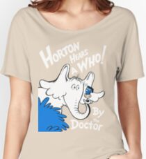 Horton Hears Doctor Who! Women's Relaxed Fit T-Shirt