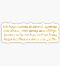 We keep moving forward... Inspirational Quote Sticker