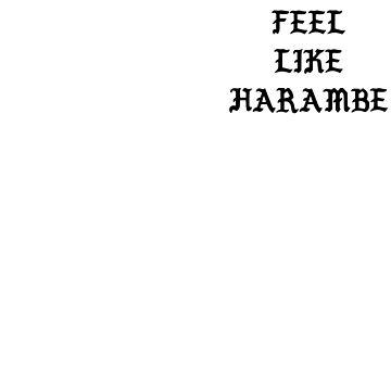 I FEEL LIKE HARAMBE by GALAXE