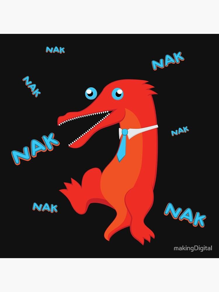 NAK NAK NAK by makingDigital