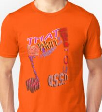 That Tune is So PHATT, it need a WARNING. It goes Straight to your ASS!! Unisex T-Shirt