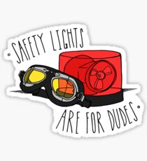 Safety Lights are for Dudes Sticker