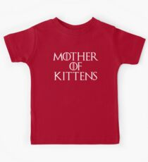 Mother Of Kittens Funny Quote Kids Tee