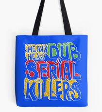 Dub Serial Killers Tote Bag