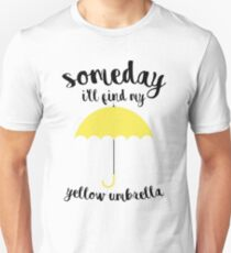 Someday I'll find my yellow umbrella Unisex T-Shirt