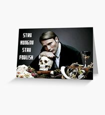 Hannibal-Stay Hungry, Stay Foolish Greeting Card
