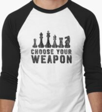 Chess Choose Your Weapon - Chess Lover Men's Baseball ¾ T-Shirt