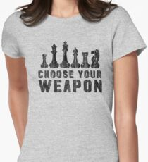 Chess Choose Your Weapon - Chess Lover Women's Fitted T-Shirt